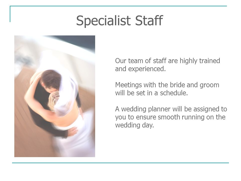 Specialist Staff Our team of staff are highly trained and experienced.