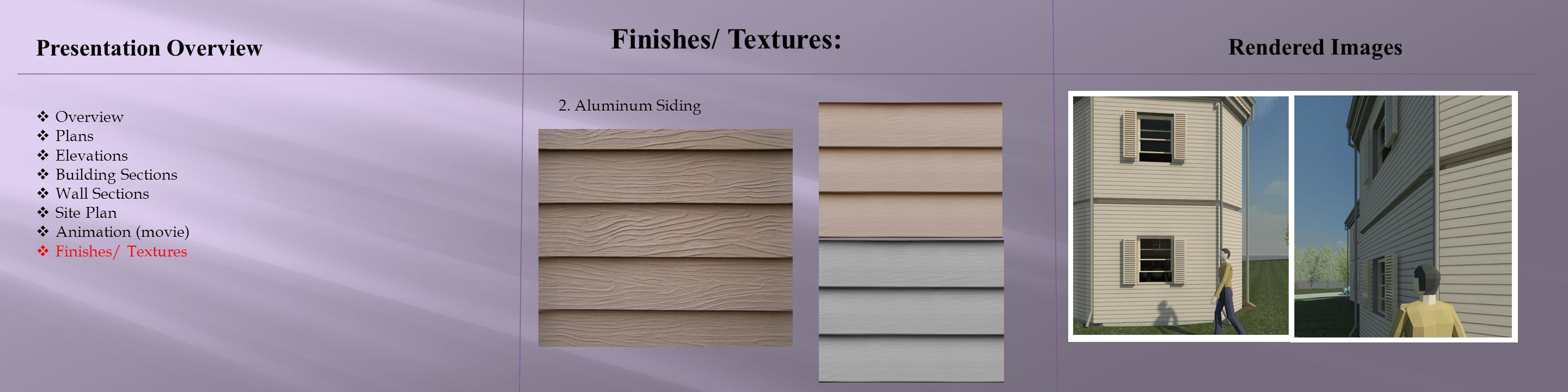 Finishes/ Textures: Presentation Overview Rendered Images