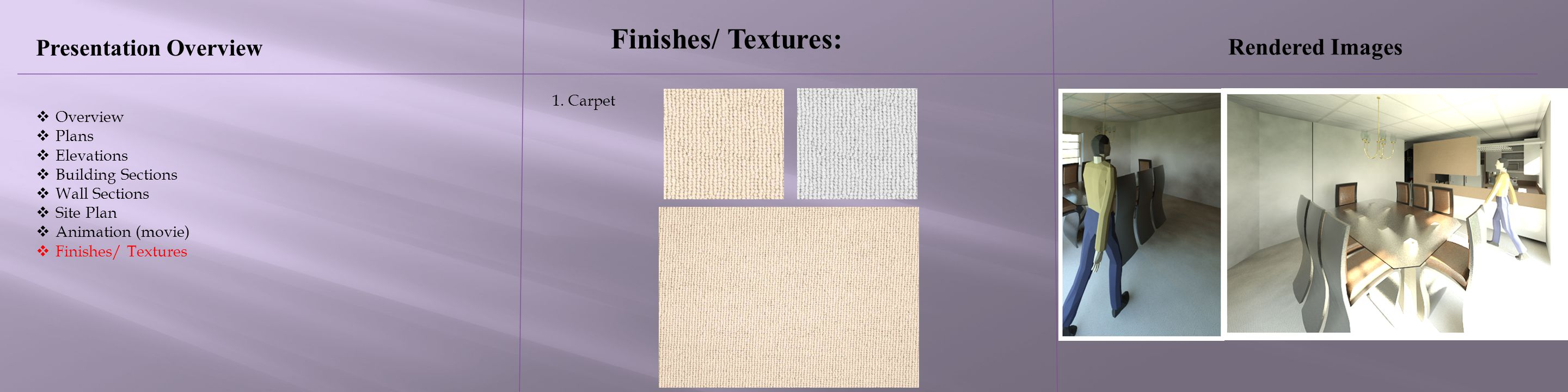 Finishes/ Textures: Presentation Overview Rendered Images 1. Carpet