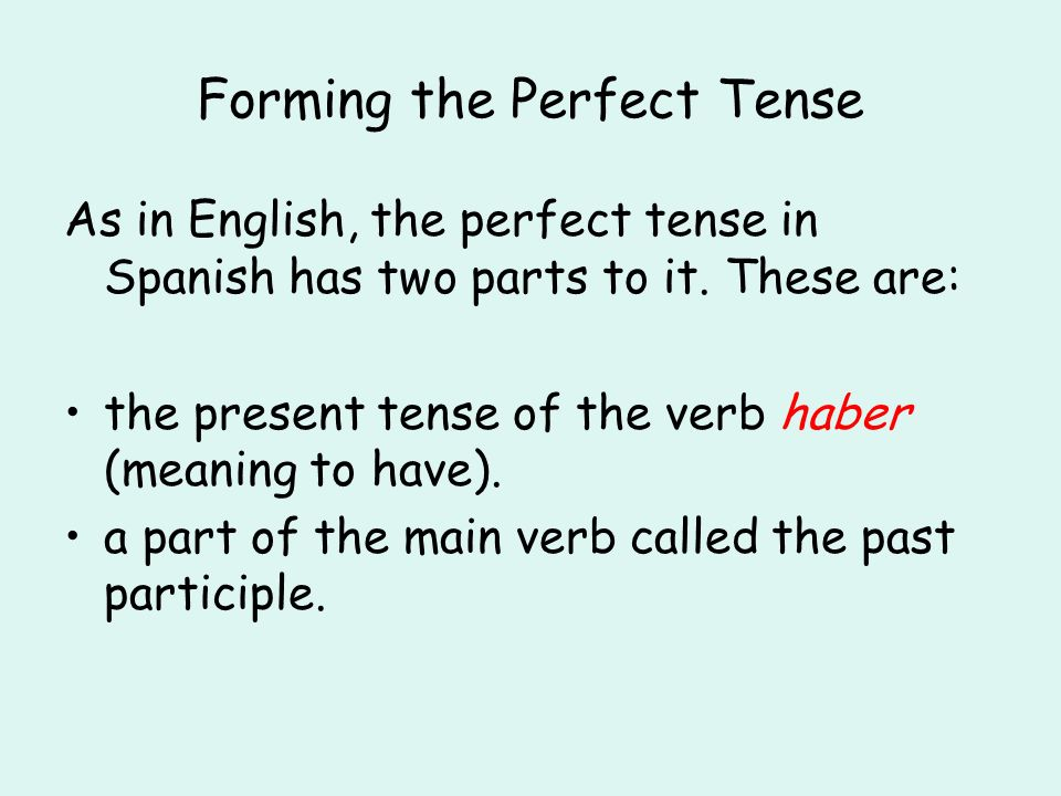 Forming the Perfect Tense