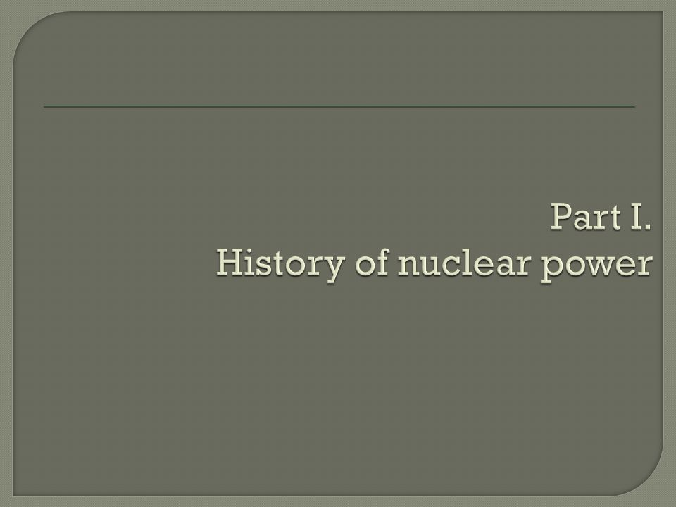 Part I. History of nuclear power