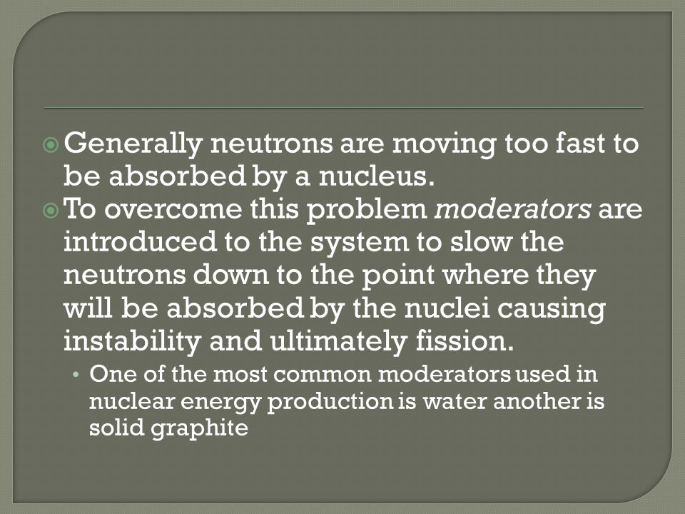 Generally neutrons are moving too fast to be absorbed by a nucleus.