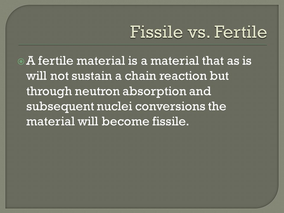 Fissile vs. Fertile