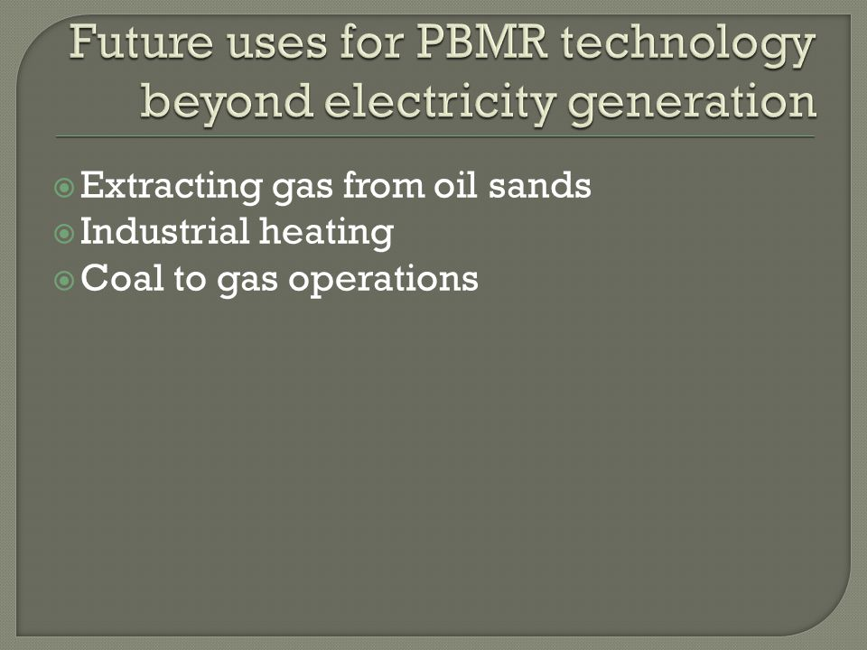Future uses for PBMR technology beyond electricity generation