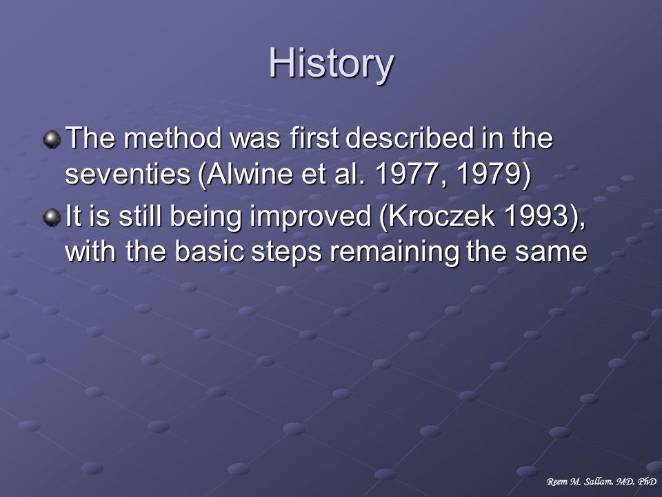 History The method was first described in the seventies (Alwine et al. 1977, 1979)