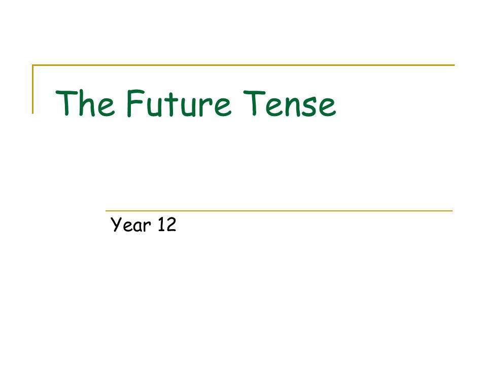 The Future Tense Year 12
