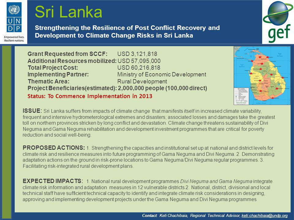 Sri Lanka Strengthening the Resilience of Post Conflict Recovery and Development to Climate Change Risks in Sri Lanka.