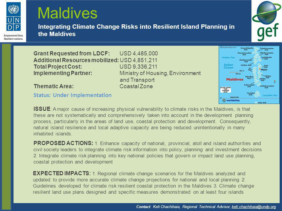 Maldives Integrating Climate Change Risks into Resilient Island Planning in the Maldives. Grant Requested from LDCF: USD 4,485,000.