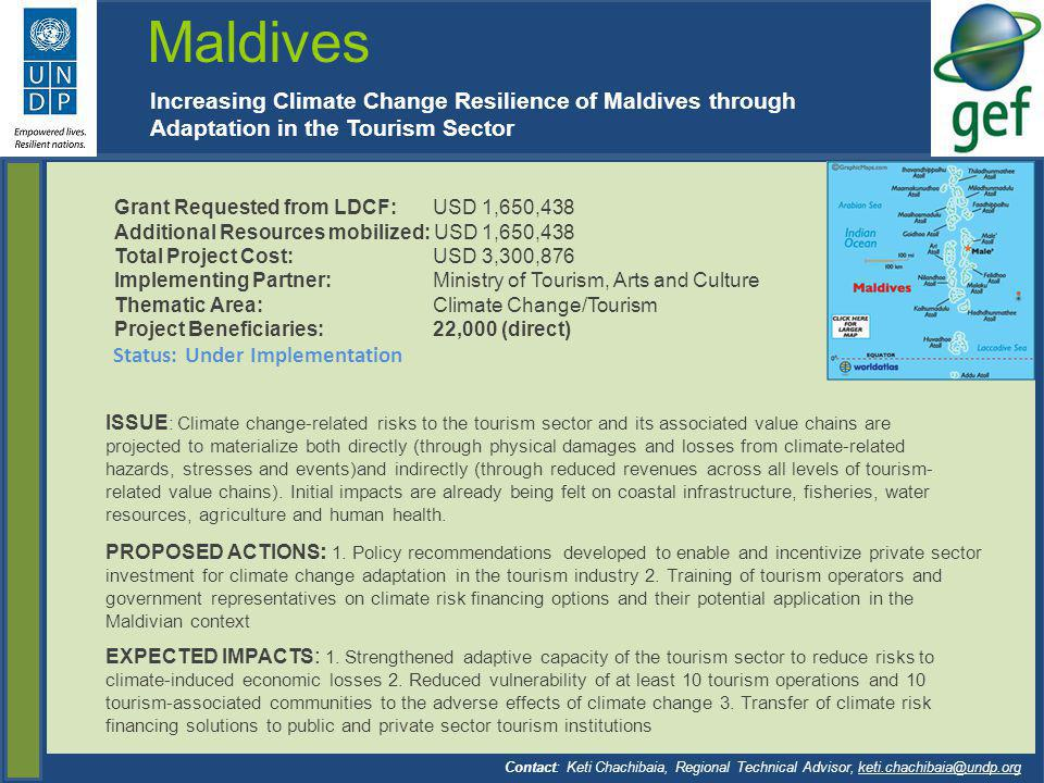 Maldives Increasing Climate Change Resilience of Maldives through Adaptation in the Tourism Sector.
