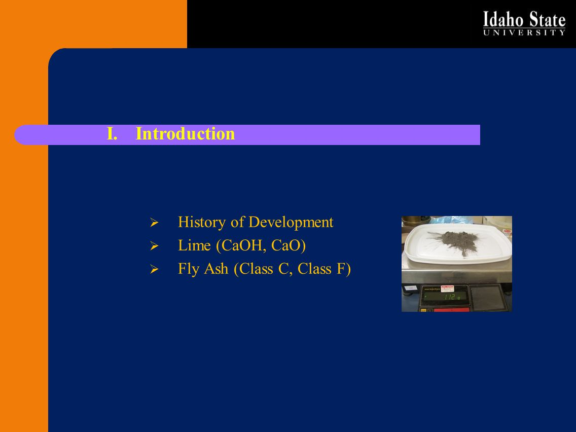 History of Development Lime (CaOH, CaO) Fly Ash (Class C, Class F)