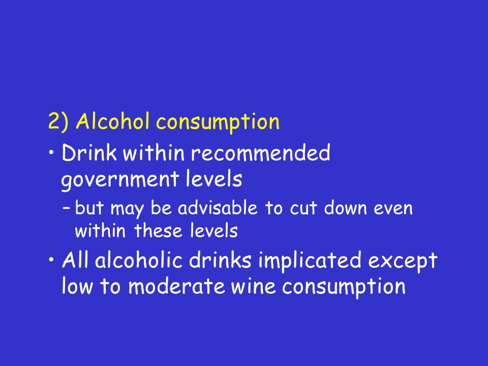 Drink within recommended government levels