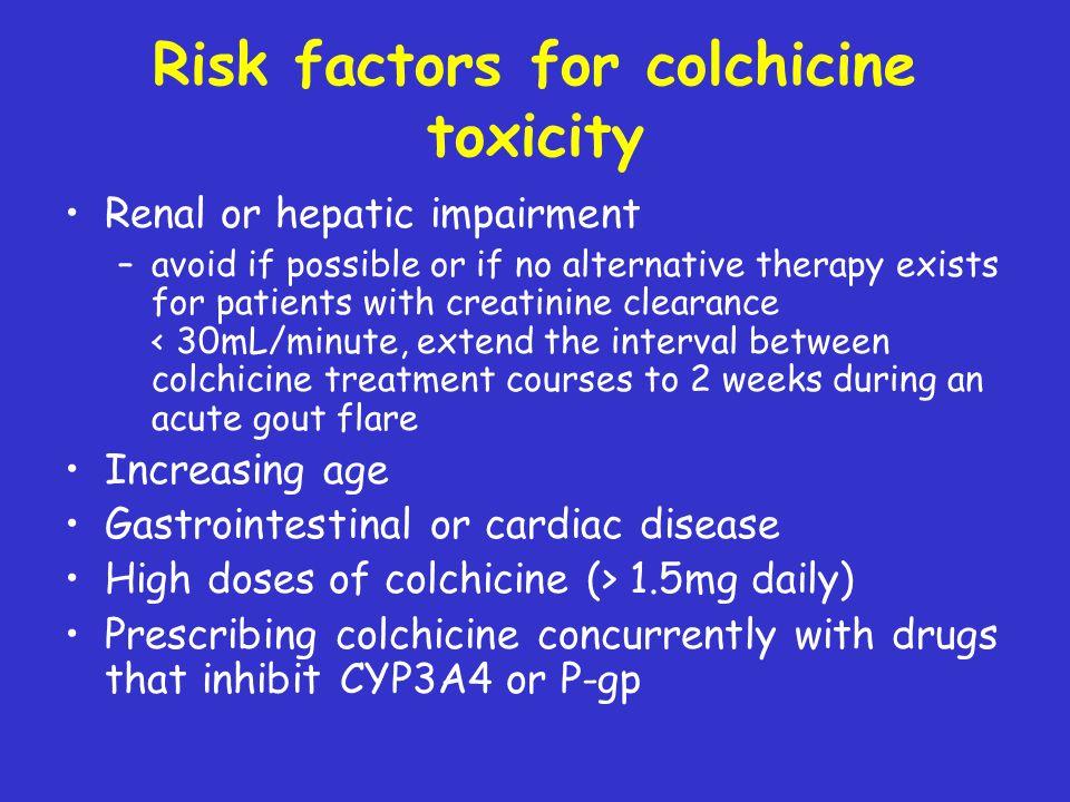 Risk factors for colchicine toxicity