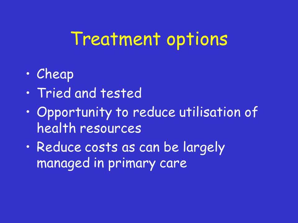 Treatment options Cheap Tried and tested
