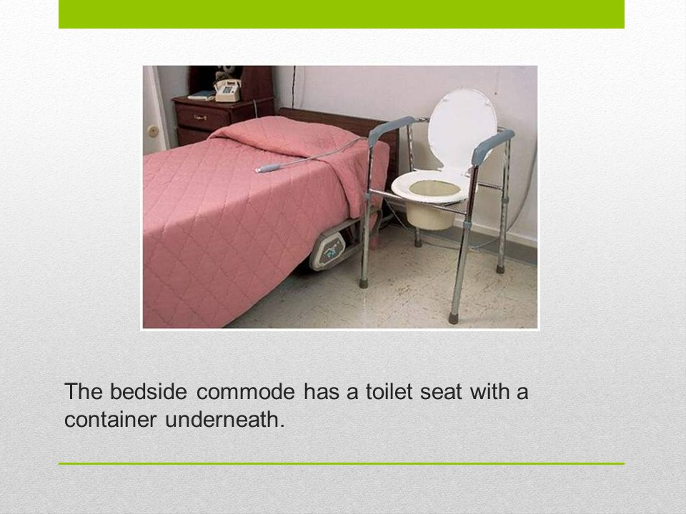 The bedside commode has a toilet seat with a container underneath.
