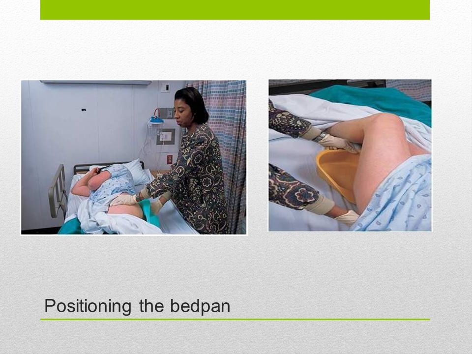 Positioning the bedpan