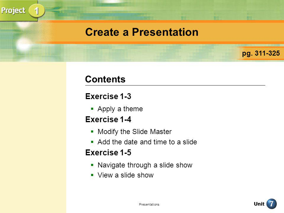 Create a Presentation 1 Contents Exercise 1-3 Exercise 1-4
