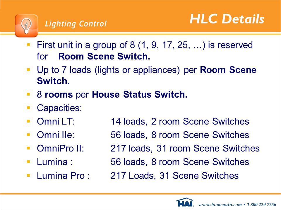 HLC Details First unit in a group of 8 (1, 9, 17, 25, …) is reserved for Room Scene Switch.