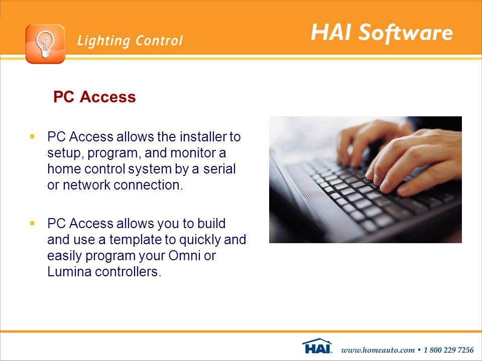HAI Software PC Access. PC Access allows the installer to setup, program, and monitor a home control system by a serial or network connection.