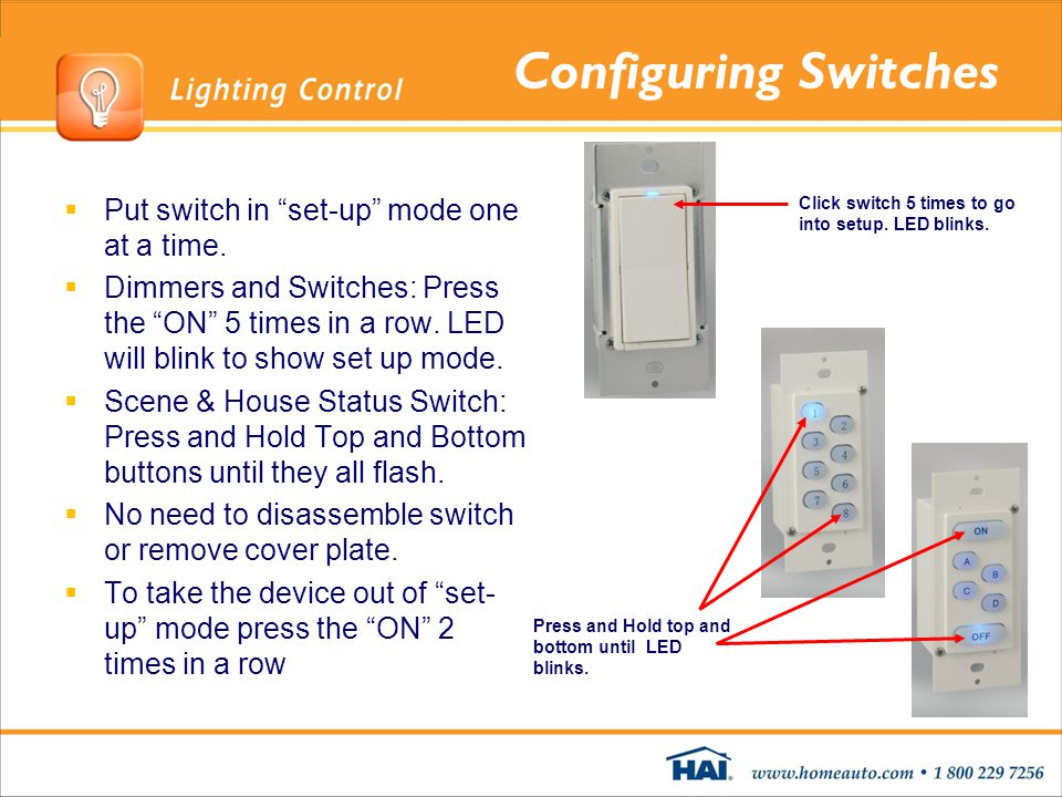 Configuring Switches Put switch in set-up mode one at a time.