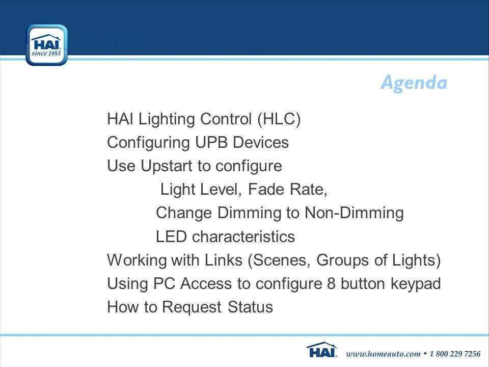 Agenda HAI Lighting Control (HLC) Configuring UPB Devices
