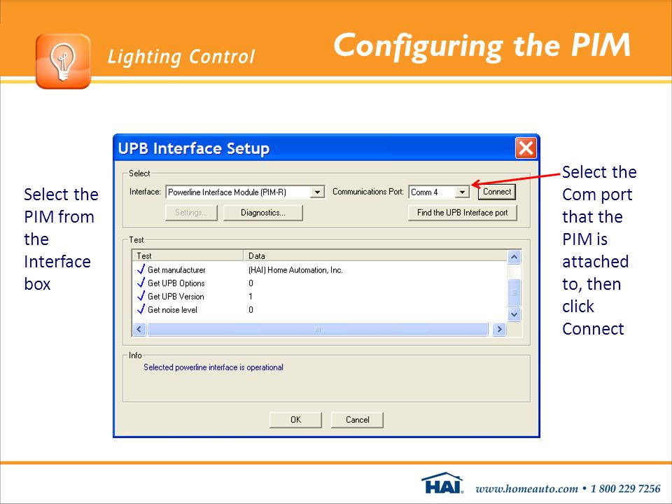 Configuring the PIM Select the Com port that the PIM is attached to, then click Connect.