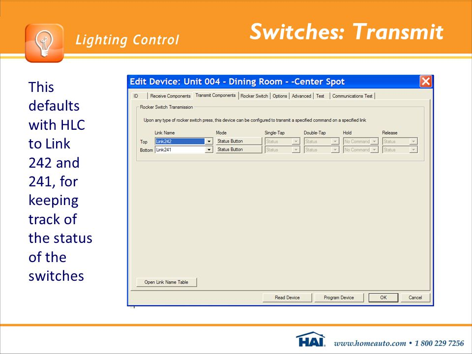 Switches: Transmit This defaults with HLC to Link 242 and 241, for keeping track of the status of the switches.
