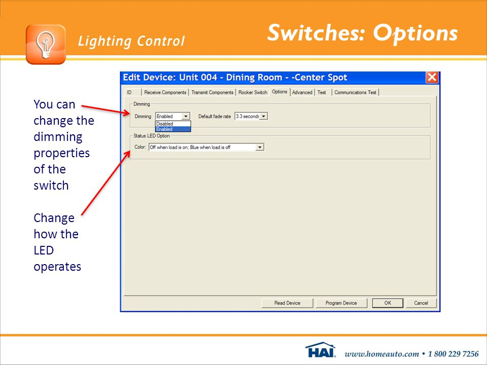 Switches: Options You can change the dimming properties of the switch