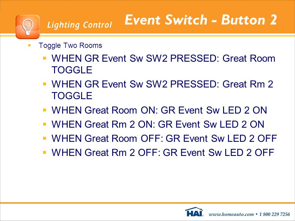 Event Switch - Button 2 Toggle Two Rooms. WHEN GR Event Sw SW2 PRESSED: Great Room TOGGLE. WHEN GR Event Sw SW2 PRESSED: Great Rm 2 TOGGLE.