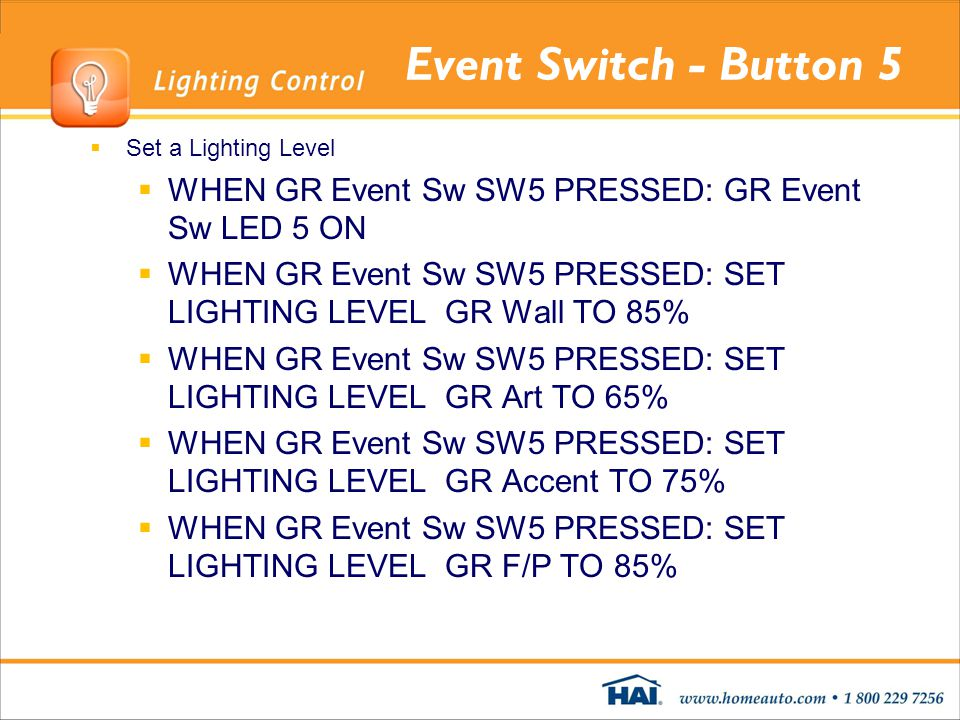 Event Switch - Button 5 Set a Lighting Level. WHEN GR Event Sw SW5 PRESSED: GR Event Sw LED 5 ON.