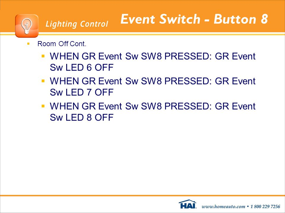 Event Switch - Button 8 Room Off Cont. WHEN GR Event Sw SW8 PRESSED: GR Event Sw LED 6 OFF. WHEN GR Event Sw SW8 PRESSED: GR Event Sw LED 7 OFF.