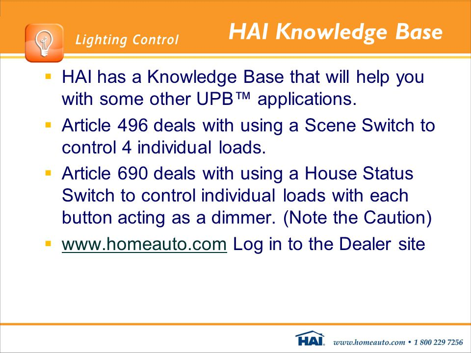 HAI Knowledge Base HAI has a Knowledge Base that will help you with some other UPB™ applications.