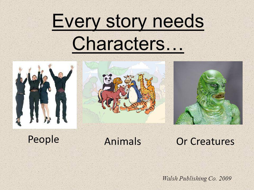 Every story needs Characters…