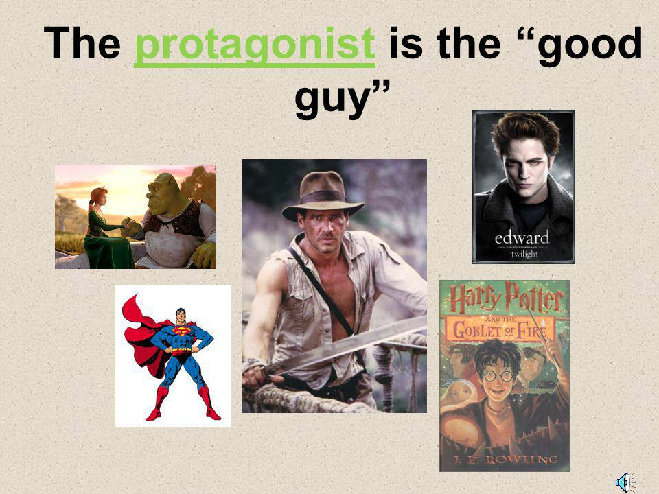 The protagonist is the good guy