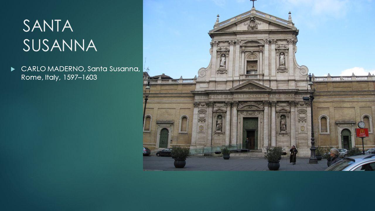 SANTA SUSANNA CARLO MADERNO, Santa Susanna, Rome, Italy, 1597–1603