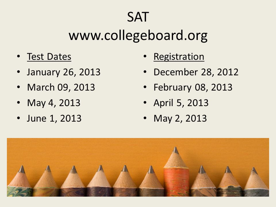 SAT www.collegeboard.org