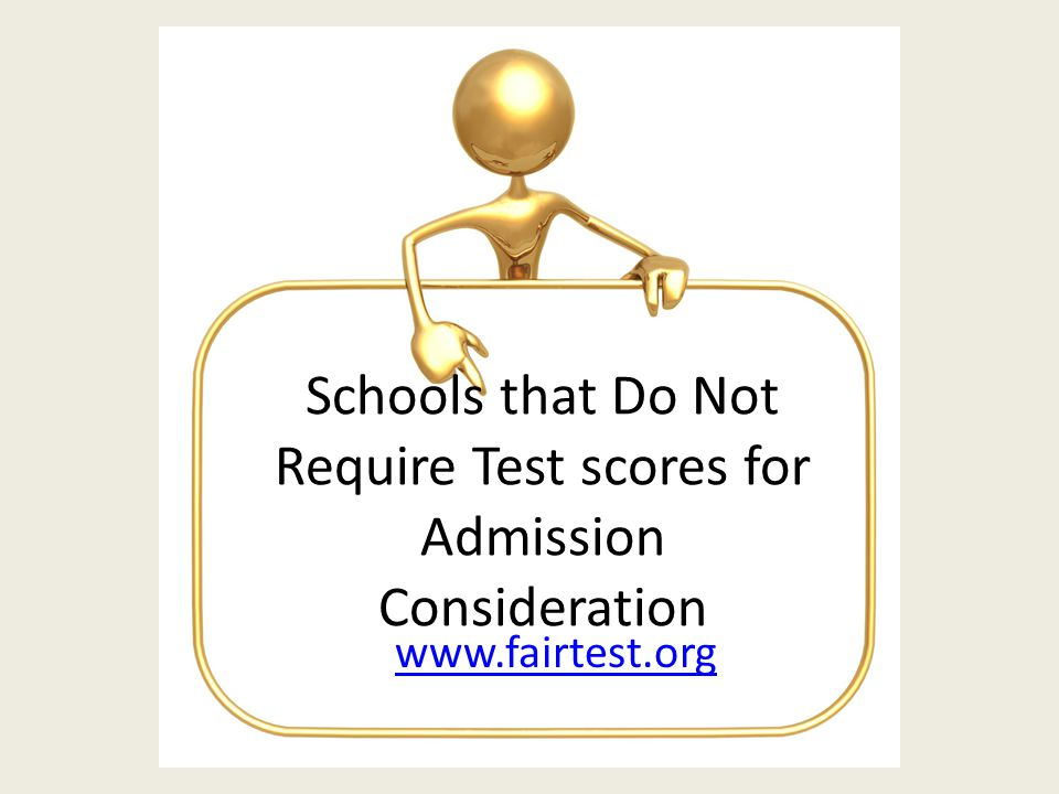 Schools that Do Not Require Test scores for Admission Consideration