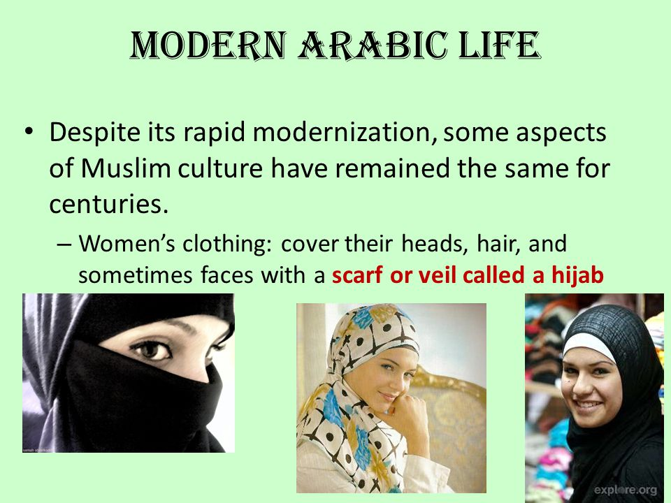 Modern Arabic Life Despite its rapid modernization, some aspects of Muslim culture have remained the same for centuries.