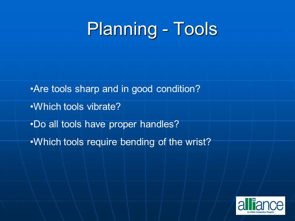 Planning - Tools Are tools sharp and in good condition