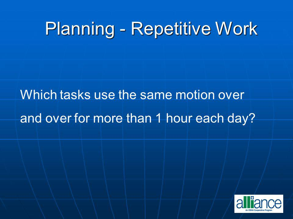 Planning - Repetitive Work