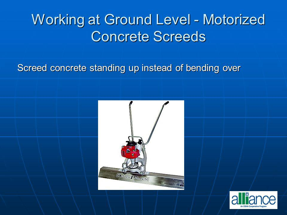 Working at Ground Level - Motorized Concrete Screeds