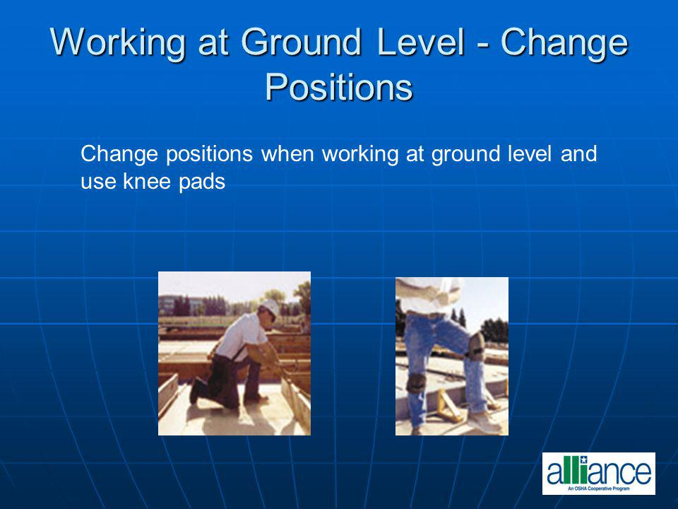 Working at Ground Level - Change Positions