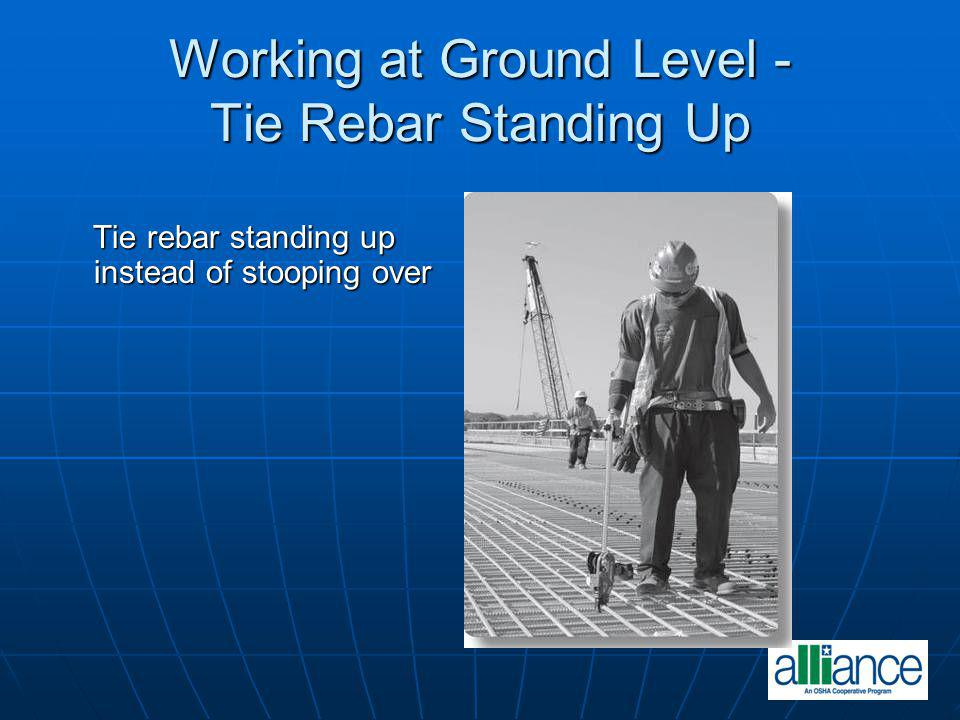 Working at Ground Level - Tie Rebar Standing Up