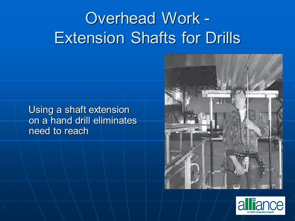 Overhead Work - Extension Shafts for Drills