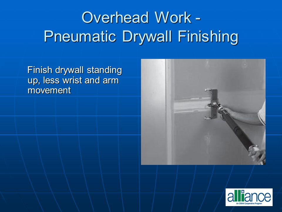 Overhead Work - Pneumatic Drywall Finishing