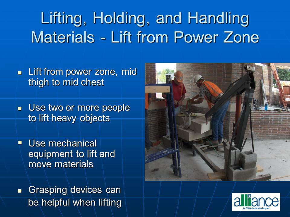 Lifting, Holding, and Handling Materials - Lift from Power Zone