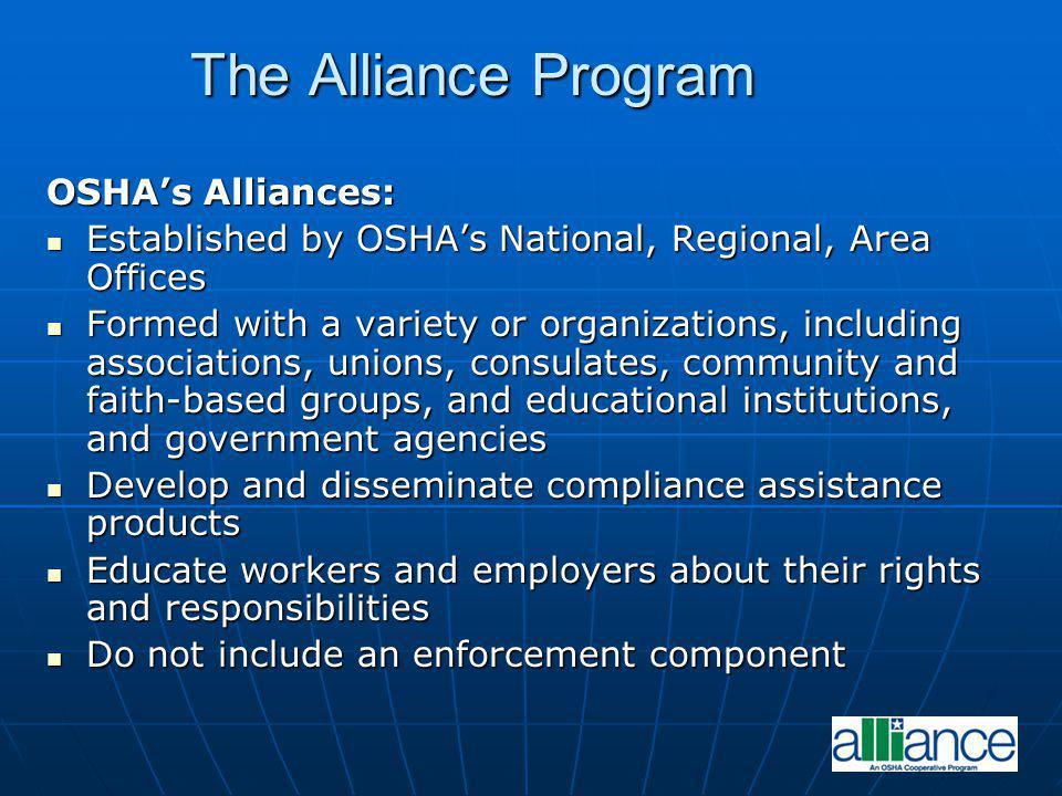 The Alliance Program OSHA's Alliances: