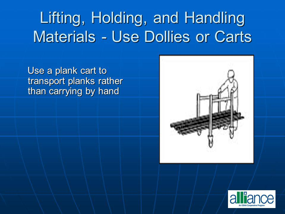 Lifting, Holding, and Handling Materials - Use Dollies or Carts