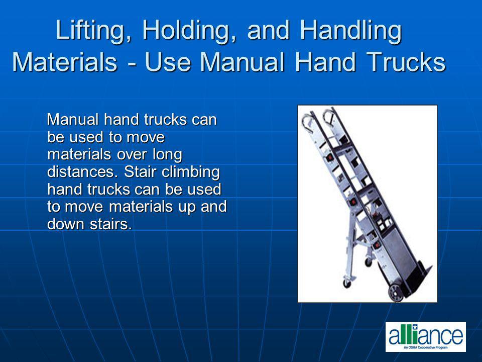 Lifting, Holding, and Handling Materials - Use Manual Hand Trucks
