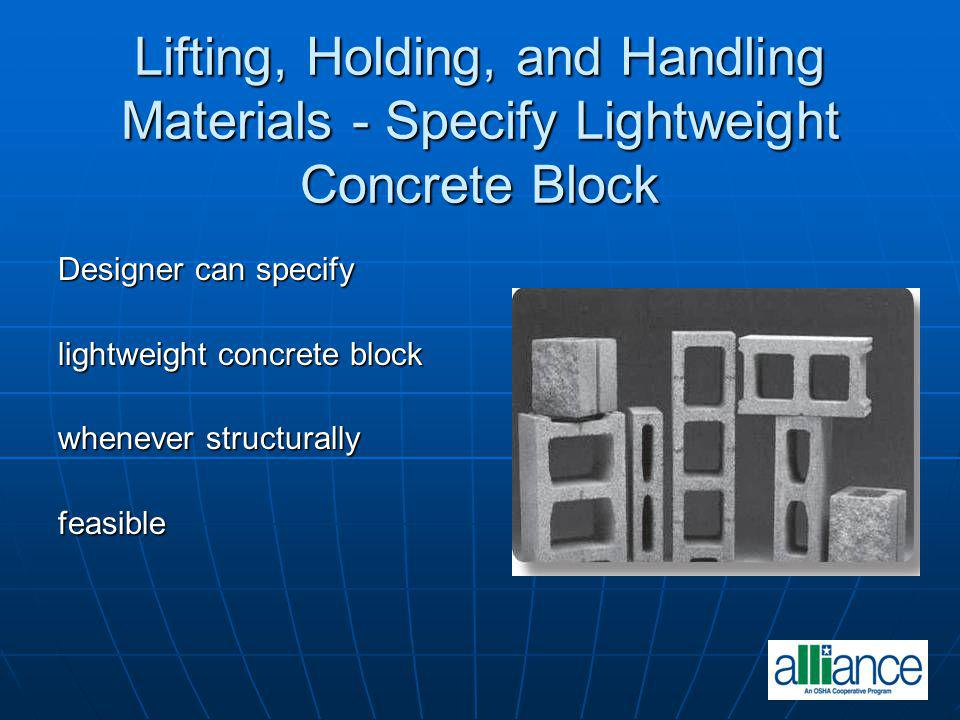 Lifting, Holding, and Handling Materials - Specify Lightweight Concrete Block