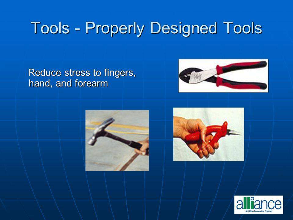 Tools - Properly Designed Tools